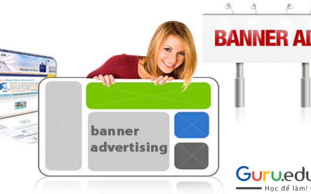Banner là gì? Quảng cáo làm sao có thể thiếu Banner!!!