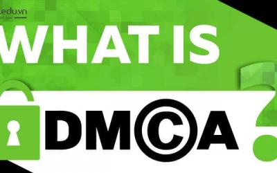 DMCA là gì? Làm thế nào để đăng ký DMCA cho website của bạn