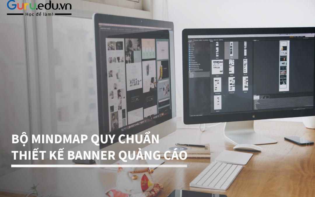 """Tự thiết kế banner chuẩn quảng cáo với tài liệu """"Mindmap Quy Chuẩn Thiết kế Banner"""""""