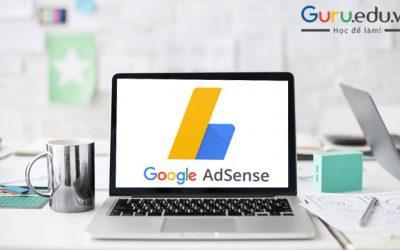 Google Adsense là gì? Cách kiếm tiền từ Google Adsense
