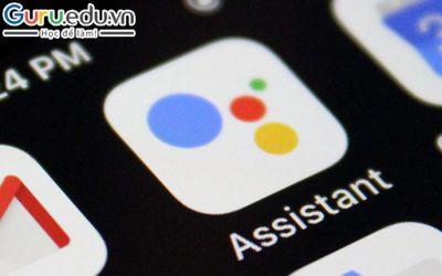 Google Assistant là gì? Khám phá chi tiết về Google Assistant
