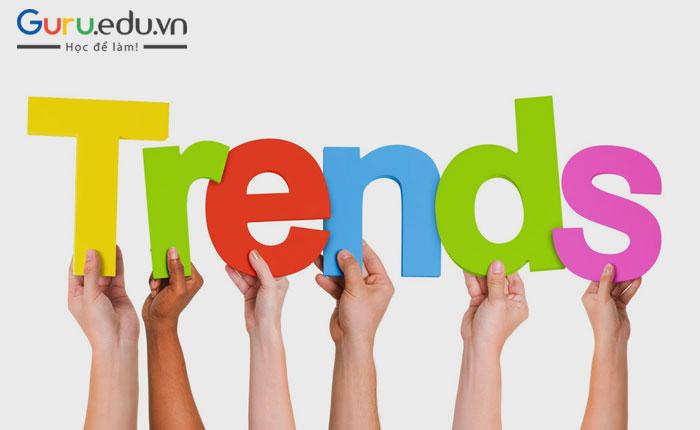 Hot trend là gì? Vai trò của trend trong chiến lược marketing