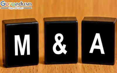 M&A là gì? Các chiến lược M&A phổ biến hiện nay