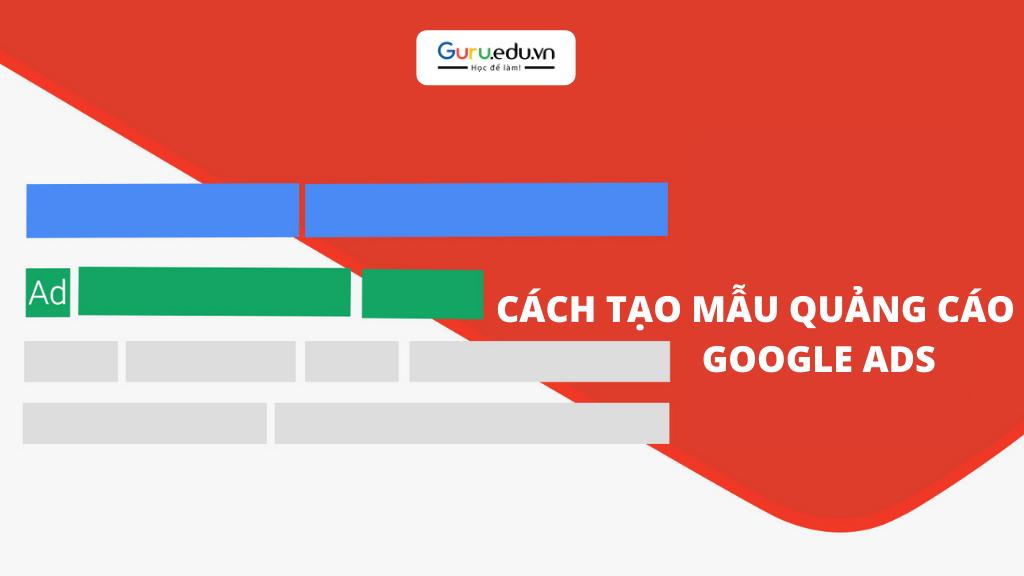 Cách tạo mẫu quảng cáo Google Ads với từ khóa